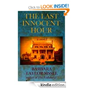 FREE KINDLE BOOK: The Last Innocent Hour, by Barbara Taylor Sissel. Publication Date: November 21, 2011