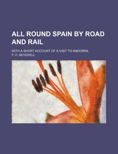 All round Spain by road and rail; with a short account of a visit to Andorra