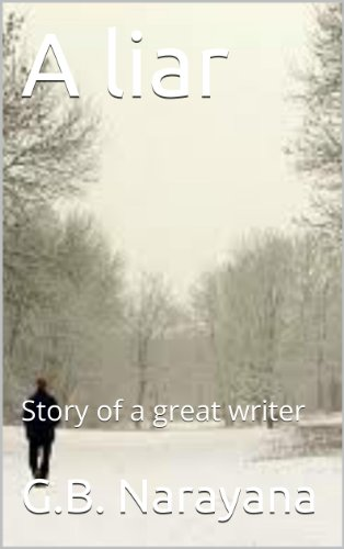 A Liar: Story Of A Great Writer