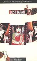 Lonely Planet Journeys : Lost Japan