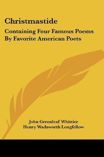 Christmastide: Containing Four Famous Poems by Favorite American Poets: The River Path; Excelsior; The Rose; Baby Bell (1878)