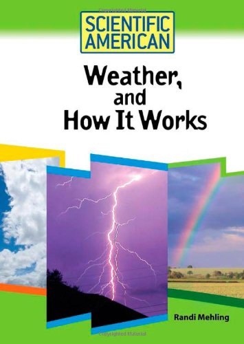 Weather, and How It Works (Scientific American (Chelsea House))