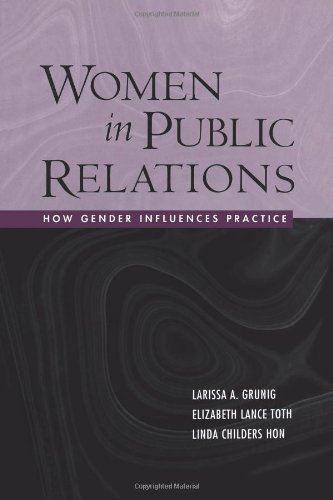 Women in Public Relations: How Gender Influences Practice (The Guilford Communication Series)