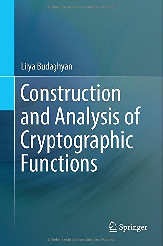 Construction and Analysis of Cryptographic Functions [electronic resource]