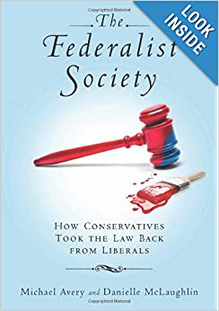 The Federalist Society: How Conservatives Took the Law Back from Liberals online