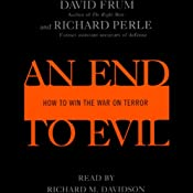 An End to Evil: How to Win the War on Terror | [David Frum, Richard Perle]