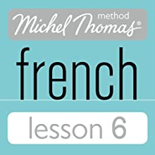 Michel Thomas Beginner French Lesson 6 Audiobook by Michel Thomas Narrated by Michel Thomas