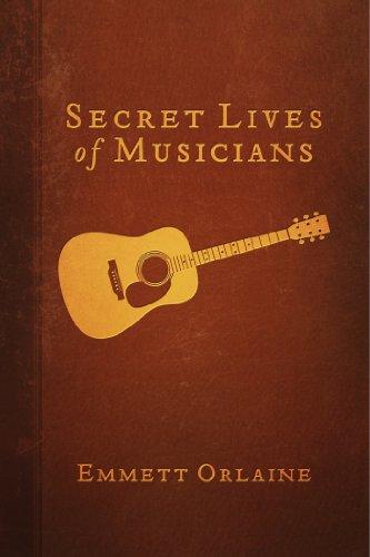 Book: Secret Lives of Musicians by Emmett Orlaine