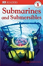 Submarines and Submersibles[DK READER…