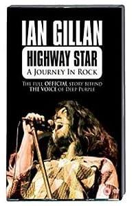Ian Gillan: Highway Star - A Journey In Rock [DVD]