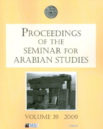 Proceedings of the Seminar for Arabian Studies Volume 39 2009: Papers from the forty-second meeting in London, UK, 24-26 July 2008 (Seminar for Abrabian Studies)