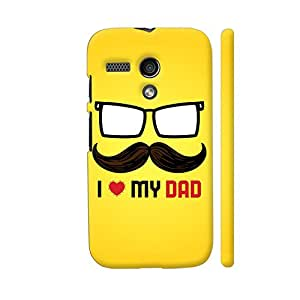 Colorpur I Love My Dad With Glasses And Moustache Designer Mobile Phone Case Back Cover For Motorola Moto G1 | Artist: Designer Chennai