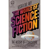 The world of science fiction, 1926-1976: The history of a subculture (034525452X) by Del Rey, Lester