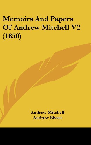 Memoirs and Papers of Andrew Mitchell V2 (1850)
