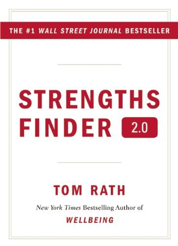 By Tom Rath Strengths Finder 2.0 A New and Upgraded Edition of the Online Test from Gallup's Now Discover Your Strengths by Rath, Tom ( Author ) ON Feb-01-2007, Hardback