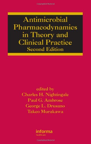 Antimicrobial Pharmacodynamics in Theory and Clinical Practice, Second Edition (Infectious Disease and Therapy)