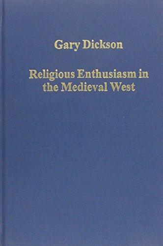 Religious Enthusiasm in the Medieval West: Revivals, Crusades, Saints (Variorum Collected Studies Series)