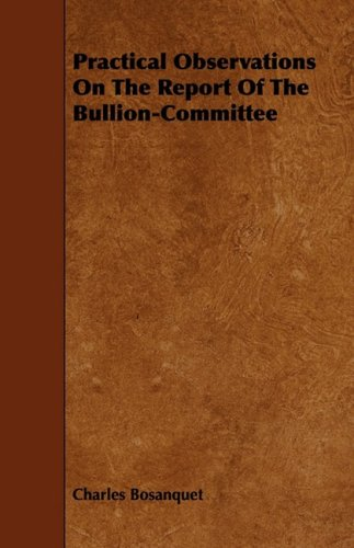 Practical Observations On The Report Of The Bullion-Committee
