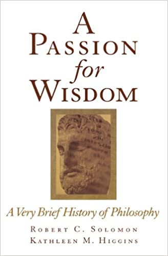 A Passion for Wisdom: A Very Brief History of Philosophy