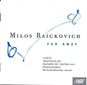 Milos Raickovich: Far Away
