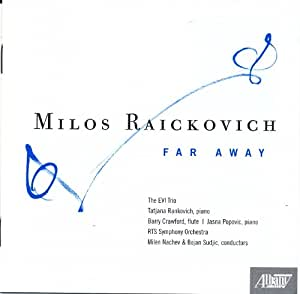 Milos Raickovich: Far Away