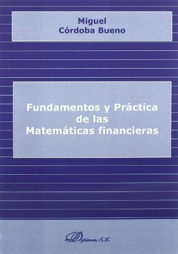 FUNDAMENTOS Y PRACTICA DE LAS MATEMATICAS FINANCIERAS