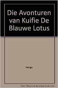 Die Avonturen van Kuifie De Blauwe Lotus: Herge: Amazon.com: Books