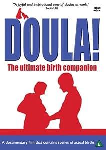 Doula! The Ultimate Birth Companion