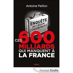 Ces 600 milliards qui manquent � la France: Enqu�te au coeur de l'�vasion fiscale