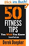 50 Fitness Tips You Wish You Knew: Th...