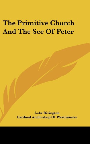 The Primitive Church and the See of Peter