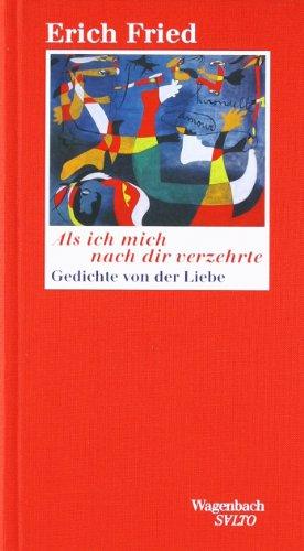 Wagenbach Als ich mich nach dir verzehrte. Zweiundsiebzig Gedichte von der Liebe. (Wagenbach SALTO)