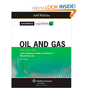 Oil and Gas (Casenote Legal Briefs) Casenote Legal Briefs