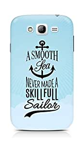 Amez A Smooth Sea Never made a Skillful Sailor Back Cover For Samsung Galaxy Grand i9082