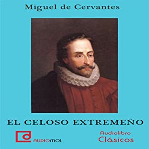 El celoso extremeño [The Jealous Extremaduran] Audiobook