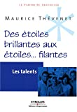 Des toiles brillantes aux toiles... filantes : Les talents