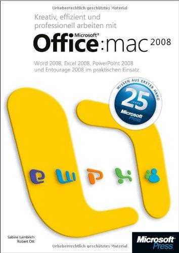 Kreativ, effizient und professionell arbeiten mit Microsoft Office: Mac 2008