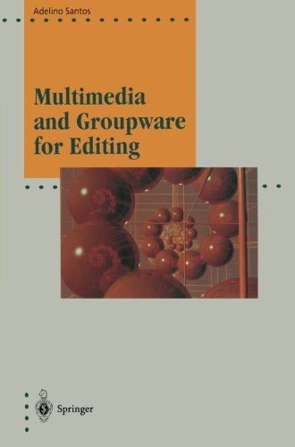 Multimedia and Groupware for Editing