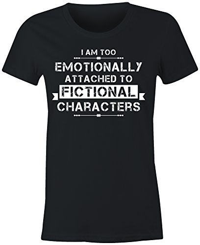 6TN Ladies Fitted I'm Too Emotionally Attached to Fictional Characters T Shirt (Medium)