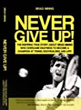 img - for Never Give up Book (The Inspiring Story of Brad Minns) book / textbook / text book