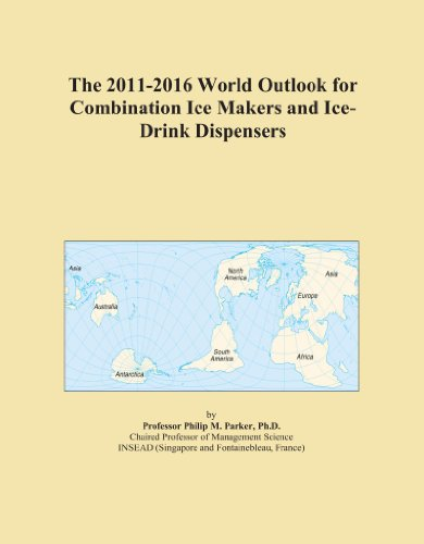 The 2011-2016 World Outlook for Combination Ice Makers and Ice-Drink Dispensers