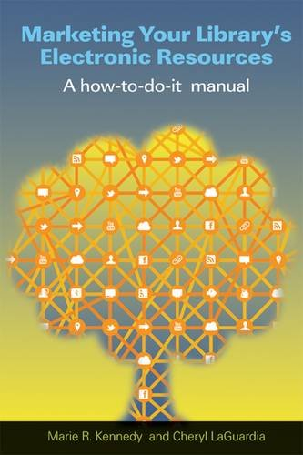 Marketing Your Library's Electronic Resources: A How-to-do-it Manual