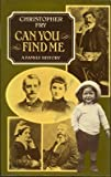 Can You Find Me: A Family History (0192117513) by Fry, Christopher