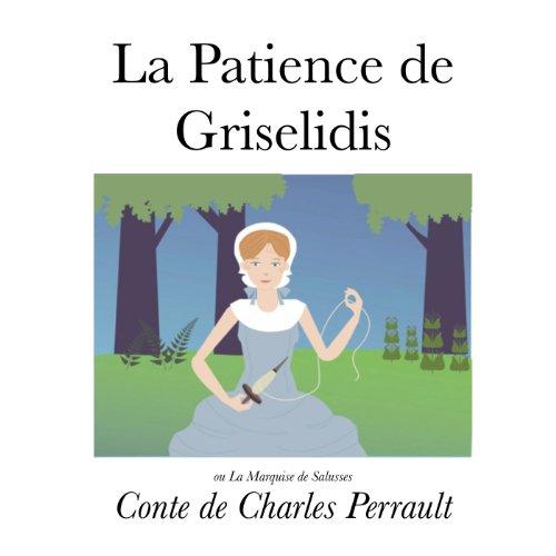 Charles Perrault - La Patience de Griselidis (Illustré) (Les Contes de Charles Perrault Illustrés) (French Edition)
