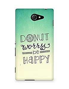 AMEZ donut dont worry be happy Back Cover For Sony Xperia M2 D2302