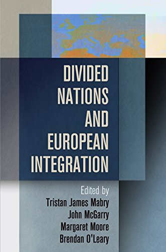 Divided Nations and European Integration (National and Ethnic Conflict in the 21st Century)