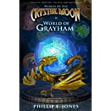World of Grayham (Worlds of the Crystal Moon) ~ Phillip E. Jones
