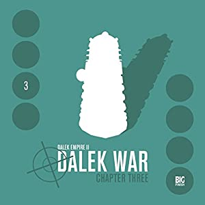 Dalek Empire 2 - Dalek War Chapter 3 Audiobook