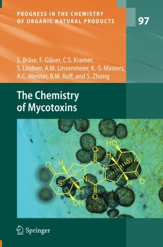 The Chemistry of Mycotoxins (Progress in the Chemistry of Organic Natural Products)