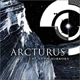 The Sham Mirrors by Arcturus (2002) Audio CD
